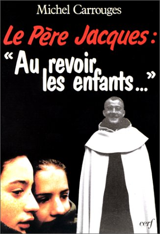 """Le père Jacques, """"au revoir, les enfants"""" (Epiphanie) (French Edition) (9782204029629) by Michel Carrouges"""