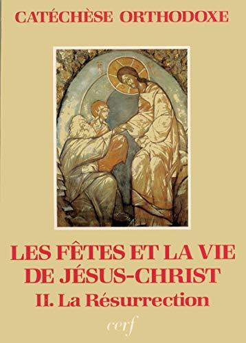 9782204029711: Les fêtes et la vie de Jésus-Christ. Tome 2, La Résurrection