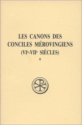 9782204030304: LES CANONS DES CONCILES MEROVINGIENS (VIEME-VIIEME SIECLES). Tome 1, Edition bilingue français-latin