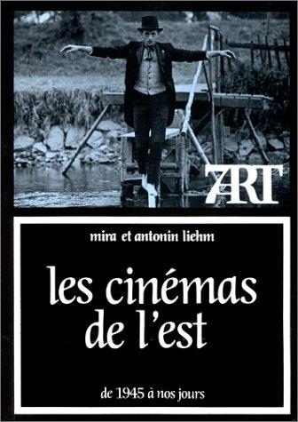 Les Cinémas de l'Est de 1945 à nos jours --- [ Collection « Septiè...