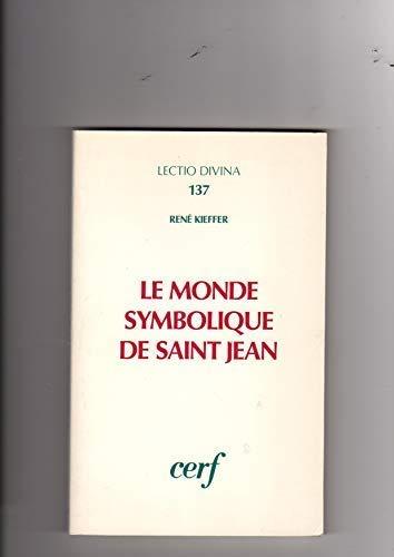 Le monde symbolique de Saint Jean.: KIEFFER (René).