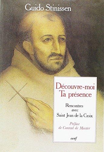 9782204031783: D�couvre-moi ta pr�sence - Rencontres avec Saint Jean de la Croix