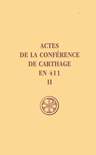 Actes de la conférence de Carthage en 411, tome 2 .
