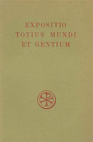 EXPOSITIO TOTIUS MUNDI ET GENTIUM INTRODUCTION TEXTE CRITIQUE TRADUCTION NOTES ET COMMENTAIRE: ...