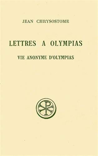 Lettres à Olympias: Jean Chrysostome