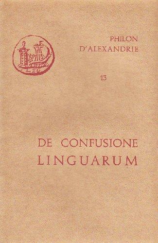 9782204037266: Oeuvres de Philon d'Alexandrie. De confusione linguarum, volume 13
