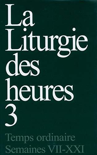 9782204039369: La Liturgie des heures, tome 3 : Temps ordinaire, Semaines VII-XXI