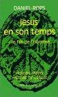Jésus en son temps, tome 1 : Daniel-Rops, Henri