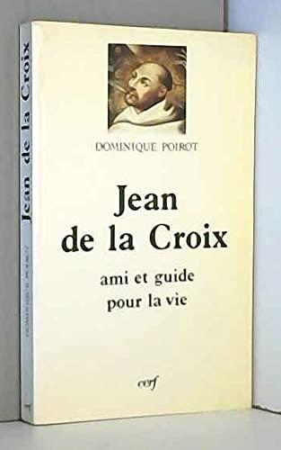 Jean de la Croix, ami et guide: Dominique Poirot