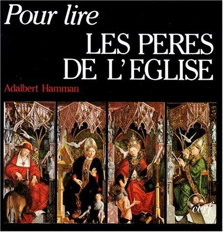 Pour lire les Pères de l'Eglise: Adalbert-Gautier Hamman