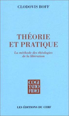 9782204040938: Theorie et pratique la methode des theologies de la liberation (French Edition)