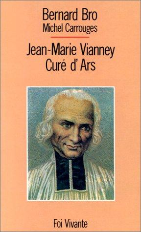 Jean-Marie Vianney, curé d'Ars (9782204041485) by Bernard Bro; Michel Carrouges