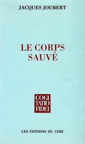 9782204041751: Le corps sauvé (Cogitatio fidei) (French Edition)