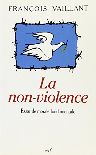 La Non-Violence ,: Vaillant François