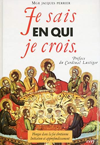 Je sais en qui je crois : Jacques Perrier