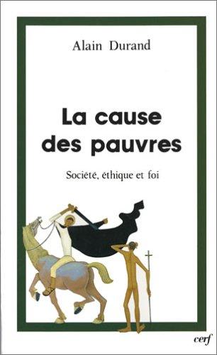 La cause des pauvres: Societe, ethique et foi (Theologies) (French Edition): Alain Durand
