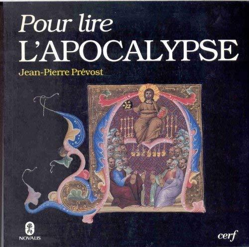 Pour lire l'Apocalypse: Jean-Pierre Prévost