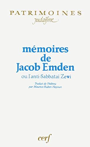 9782204044158: Mémoires de Jacob Emden ou L'anti-Sabbataï Zewi (Patrimoine)
