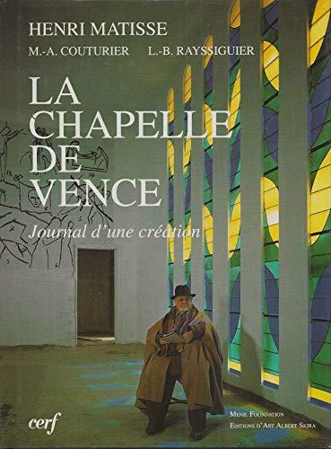 La Chapelle de Vence: Journal d'une Creation (French Edition): Henri Matisse, M.-A. Couturier,...