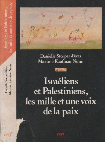 Israeliens et Palestiniens: Les mille et une voix de la paix (L'Histoire a vif) (French ...