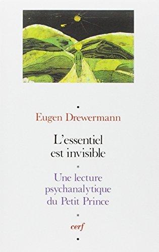 9782204045650: L'Essentiel est invisible - Une lecture psychanalytique du Petit Prince