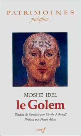 Le Golem (Patrimoines. Judaïsme): Idel, Moshe