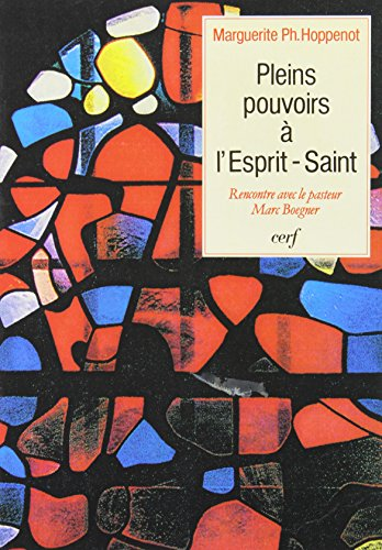 Pleins pouvoirs à l'Esprit-Saint: Marguerite Ph. Hoppenot
