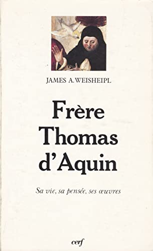 9782204046251: Frère Thomas d'Aquin : Sa vie, sa pensée, ses oeuvres