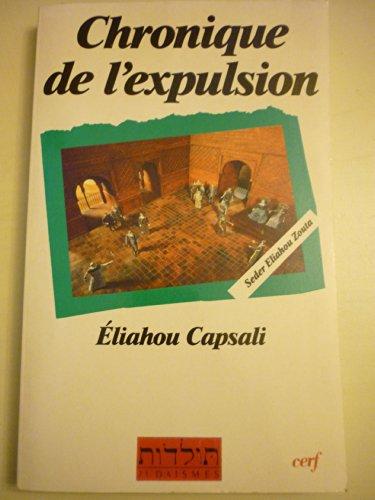 9782204047081: Chronique de l'expulsion: Seder Eliahou zouta (Toledot-Judaïsmes) (French Edition)