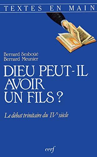 9782204047142: Dieu peut-il avoir un fils?: Le debat trinitaire du IVe siecle (Textes en main) (French Edition)