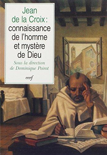 Jean de la Croix : Connaissance de: Dominique Poirot