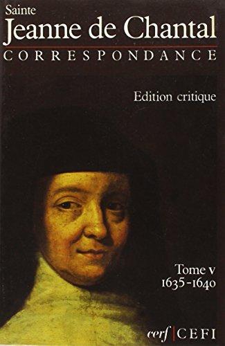 Correspondance / Jeanne-Françoise Frémyot de Chantal Tome: Jeanne De Chantal