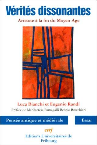 VERITES DISSONANTES. : Aristote à la fin: Luca Bianchi; Eugenio
