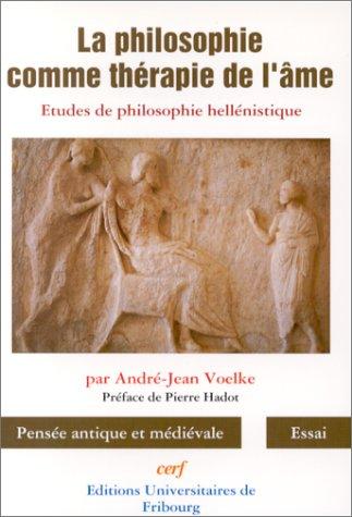 9782204047869: LA PHILOSOPHIE COMME THERAPIE DE L'AME. : Etudes de philosophie hell�nistique