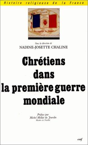 CHRETIENS DANS LA 1ERE GUERRE MONDIALE. Actes des Journées tenues à Amiens et.: ...