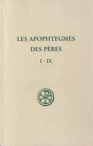 Les apophtègmes des Pères : Tome 1, Chapitres I-IX (Sources Chrétiennes)