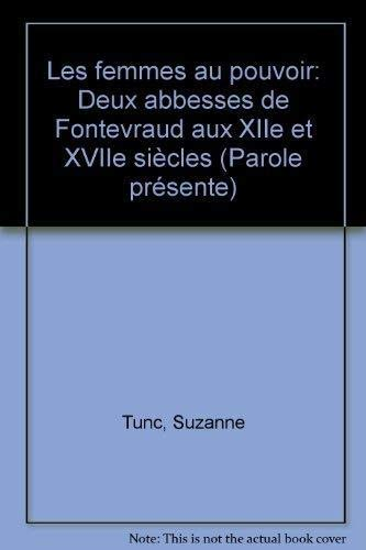 9782204048361: Les femmes au pouvoir: Deux abbesses de Fontevraud aux XIIe et XVII siècles (Parole présente) (French Edition)