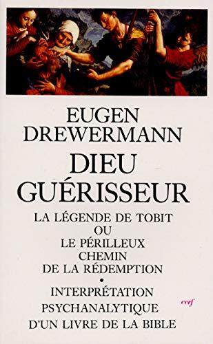 Dieu guérisseur : La Légende de Tobit: Drewermann, Eugen