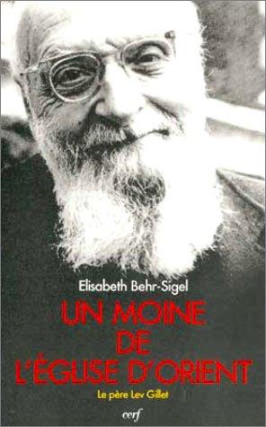 9782204048866: Un moine de l'Eglise d'Orient : Le Père Lev Gillet, un libre croyant universaliste, évangélique et mystique