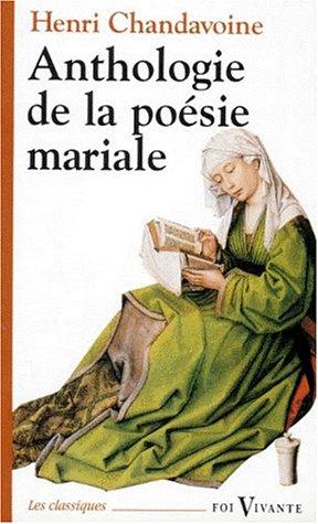 Anthologie de la poésie mariale: Chandavoine, Henri
