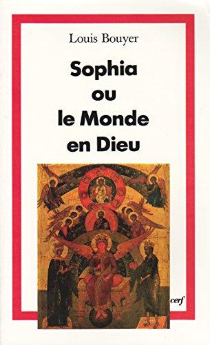 9782204049283: Sophia ; ou le Monde en Dieu