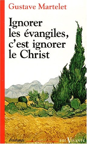 9782204049733: Ignorer les Évangiles, c'est ignorer le Christ (Foi vivante bible)
