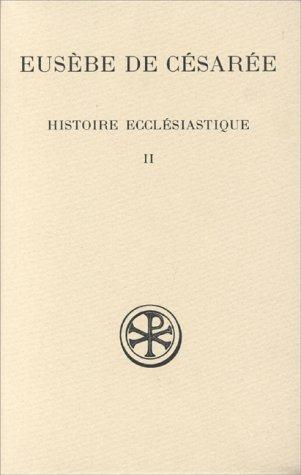 Histoire ecclésiastique, tome 2: Livres V-VII, édition bilingue (grec/français) (2204049867) by Eusèbe de Césarée; Gustave Bardy