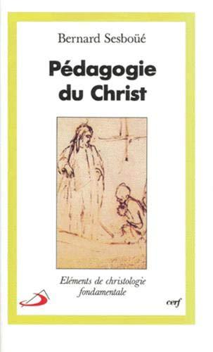 Pédagogie du Christ: Eléments de christologie fondamentale (2204050156) by Sesboüé, Bernard