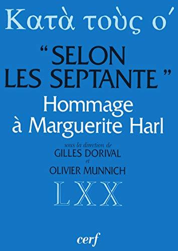 9782204050753: Selon les Septante: Trente études sur la Bible grecque des Septante : en hommage à Marguerite Harl (French Edition)