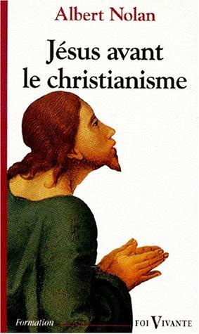 9782204051675: JESUS AVANT LE CHRISTIANISME. L'Evangile de la libération