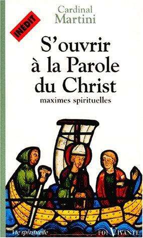 s'ouvrir ? la parole du christ: CARLO MARIA MARTINI