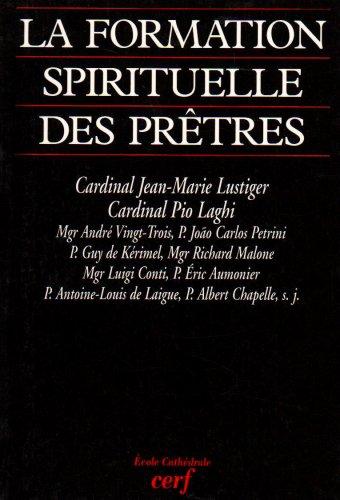 9782204052955: La formation spirituelle des prêtres : [colloque organisé à la Maison Saint-Augustin les 6 et 7 juillet 1995]