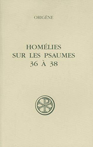 HOMELIES SUR LES PSAUMES 36 A 38.: Henri Crouzel; Origène;