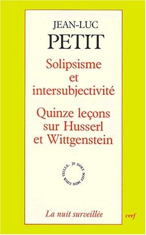 9782204053747: SOLIPSISME ET INTERSUBJECTIVITE. : Quinze le�ons sur Husserl et Wittgenstein